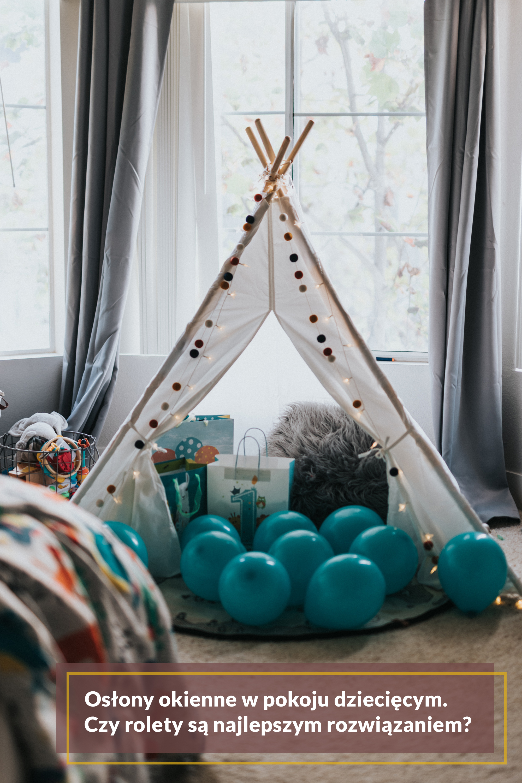 Osłony okienne w pokoju dziecięcym. Czy rolety są najlepszym rozwiązaniem?